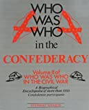 Who Was Who in the Confederacy, Stewart Sifakis, 0816022046