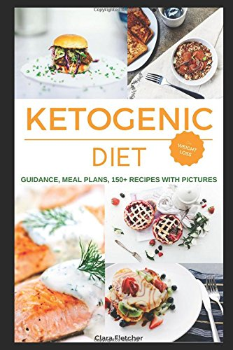 Ketogenic Diet Weight Loss Recipes 150 Meal Plans for 12 Weeks Guidance The Most Complete Keto Diet amp Cookbook