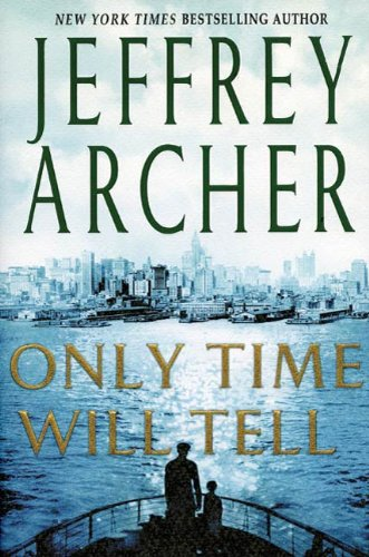 Only Time Will Tell (Clifton Chronicles Book 1) (Best Of Jeffrey Archer)