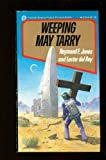 Weeping May Tarry, Lester Del Ray and Raymond F. Jones, 0523402155
