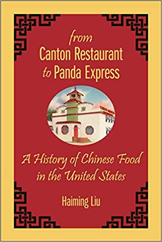 From Canton Restaurant to Panda Express: A History of Chinese Food in the  United States (Asian American Studies Today): Liu, Haiming: 9780813574745:  Amazon.com: Books