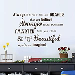 Vinyl Wall Decal - Always remember: you're braver than you believe, stronger than you seem, and smarter than you think (Black, Small)