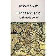 Il Rinascimento, un'introduzione (Italian Edition)