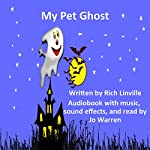 My Pet Ghost: What Do You Think Will Happen Next? | Rich Linville