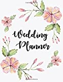 Wedding Planner: The Ultimate Wedding Planner. Essential Tools to Plan the Perfect Wedding