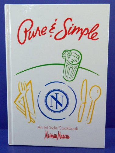 Pure & Simple (An In Circle Cookbook, Volume1) ()