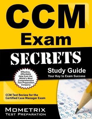 Download CCM Exam Secrets Study Guide( CCM Test Review for the Certified Case Manager Exam)[CCM EXAM SECRETS SG][Paperback] pdf epub