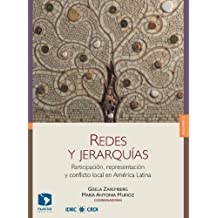 Redes y jerarquías (volumen 2). Participación, representación y conflicto local en América Latina (Spanish Edition)