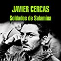 Soldados de Salamina [Soldiers of Salamis] Audiobook by Javier Cercas Narrated by Sergio Zamora, Javier Cercas