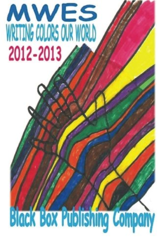 MWES Writing Colors Our World: 2012-2013 pdf