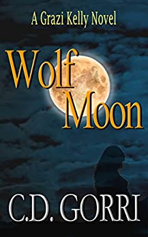 Wolf Moon: A Grazi Kelly Novel by [Gorri, C.D.]