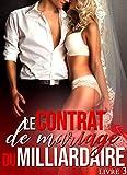 le contrat de mariage du milliardaire livre 3 new romance ?rotique french edition