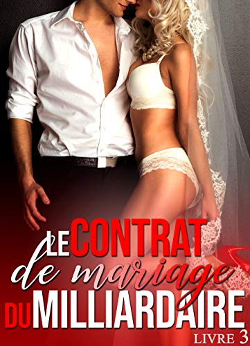 Le Contrat De Mariage Du Milliardaire Livre 3 New