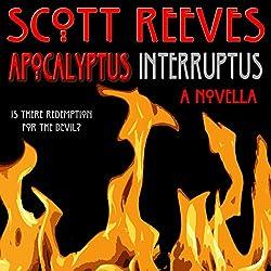 Apocalyptus Interruptus: A Novella