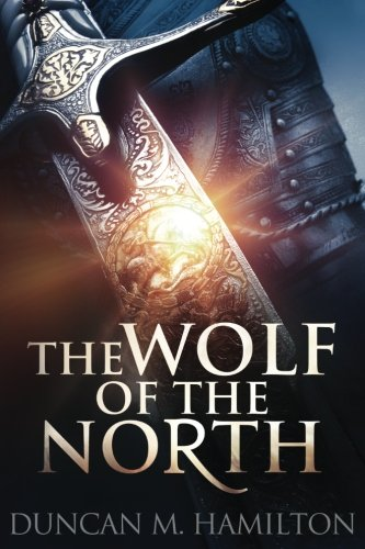 The Wolf of the North: Wolf of the North Book 1 (Volume 1) - Hamilton Sword