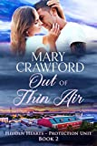 Out of Thin Air (Hidden Hearts - Protection Unit Book 2)