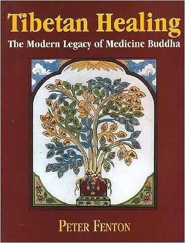 223aab0bceb4 Tibetan Healing: The Modern Legacy of Medicine Buddha: Peter Fenton ...