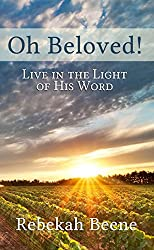 Oh Beloved!: Live in the Light of His Word