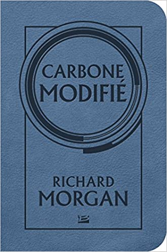 Carbone modifié: Le cycle de Takeshi Kovacs, T1 (SCIENCE-FICTION) (French Edition)
