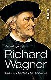 img - for Richard Wagner: Sein Leben. Sein Werk. Sein Jahrhundert by Martin Gregor-Dellin (2013-01-15) book / textbook / text book