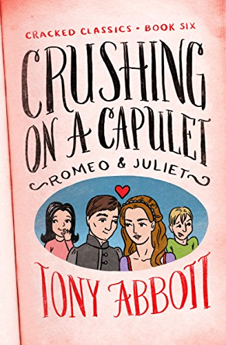 - Crushing on a Capulet: (Romeo & Juliet) (Cracked Classics Book 6)
