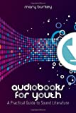 Audiobooks for Youth, Mary Burkey, 0838911579