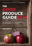 The Good Produce Guide 2011, Rose Prince, 1742700462