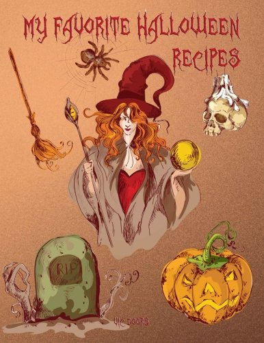 "My Favorite Halloween Recipes: 101 Blank Recipe Pages - Background Halloween No 4 - in color on all pages (8.5""x11"") (My Favorite Halloween Recipes in color) (Volume 4) by Vic Doors"