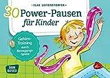30 Power-Pausen für Kinder: Gehirn-Training durch Bewegungsspiele