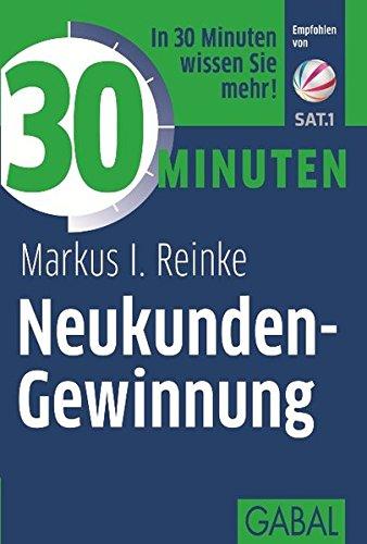 Read Online 30 Minuten Neukunden-Gewinnung pdf epub