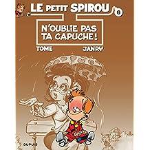 Spirou (Le Petit) 06  N'oublie pas ta Capuche !