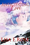 Anticipating Love, A Contemporary Romance