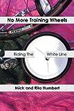 No More Training Wheels, Mick Humbert and Rita Humbert, 1481773127