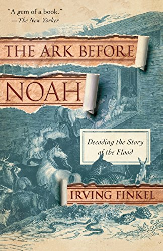 The Ark Before Noah: Decoding the Story of the Flood (Flood Stories)
