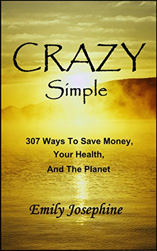 Amazon crazy simple 307 ways to save money your health and crazy simple 307 ways to save money your health and the planet by fandeluxe Choice Image