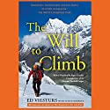 The Will to Climb: Obsession and Commitment and the Quest to Climb Annapurna - the World's Deadliest Peak Hörbuch von David Roberts, Ed Viesturs Gesprochen von: Fred Sanders