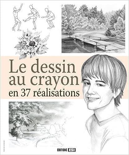 Le dessin au crayon en 37 réalisations pdf