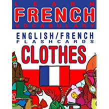 Learn French Vocabulary - English/French Flashcards - Clothes (FLASHCARD EBOOKS)