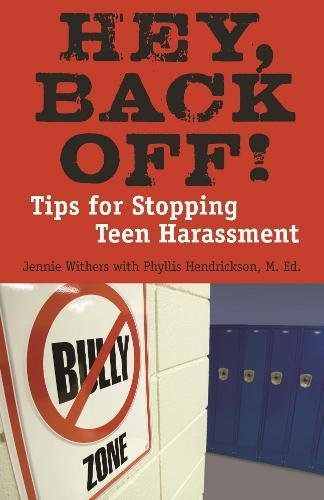 Image of Hey, Back Off!: Tips for Stopping Teen Harassment