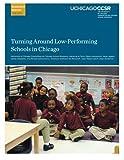 Turning Around Low-Performing Schools in Chicago, de la Torre, Marisa and Allensworth, Elaine, 0985681934