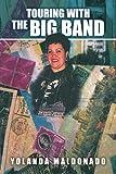 Touring with the Big Band, Yolanda Maldonado, 1453500006