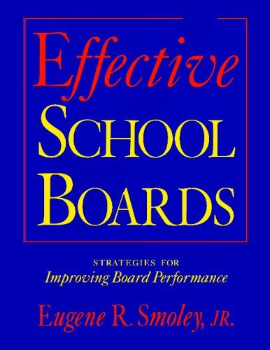 Effective School Boards: Strategies for Improving Board Performance by Smoley Jr. Eugene R. (1999-04-15) Paperback