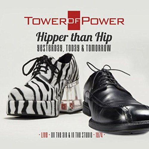 Hipper Than Hip: Yesterday, Today, & Tomorrow (Live On the Air & In the Studio 1974) (Best Power Tower For The Money)