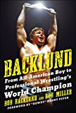 Backlund: From All-American Boy to Professional Wrestlings World Champion