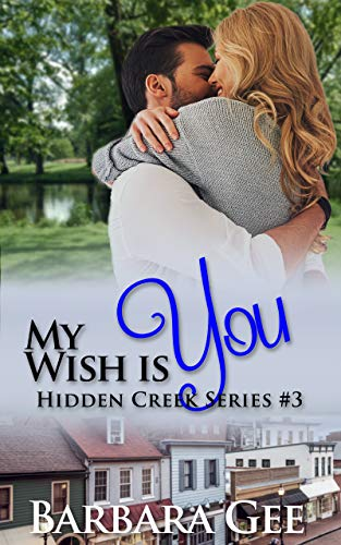 My Wish is You: Hidden Creek Series #3 by [Gee, Barbara]