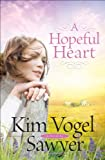 Front cover for the book Hopeful Heart, A by Kim Vogel Sawyer
