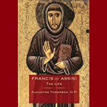 Francis of Assisi: A New Biography Audiobook by Augustine Thompson Narrated by Tom O'Malley