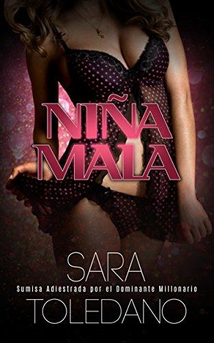 Niña Mala: Sumisa Adiestrada por el Dominante Millonario (Novela Erótica y BDSM) (Spanish Edition)