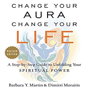 Change Your Aura, Change Your Life (Revised Edition) Audiobook
