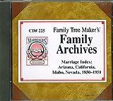 Family History: Marriage Index: Arizona, California, Idaho, Nevada, 1850-1951 CD#225